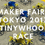 Maker Faire Tokyo 2017 FPV Drone Race